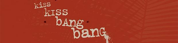 Générique du film Kiss kiss bang bang